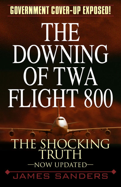 The Downing of TWA Flight 800, James Sanders