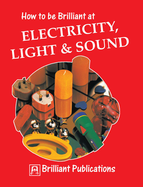 How to be Brilliant at Electricity, Light & Sound, Colin Hughes