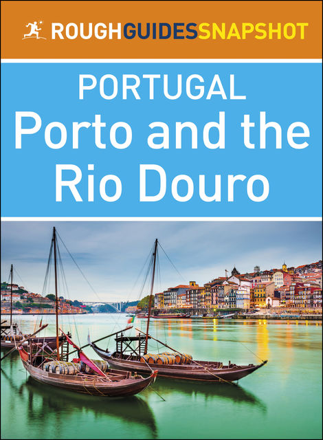 Porto and the Rio Douro (Rough Guides Snapshot Portugal), Rough Guides