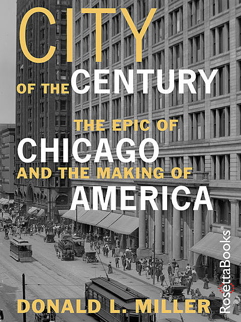 City of the Century, Donald L.Miller