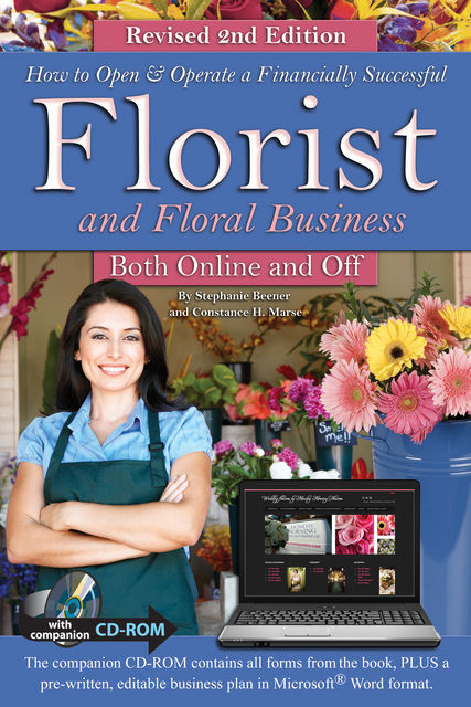 How to Open & Operate a Financially Successful Florist and Floral Business Online and Off REVISED 2ND EDITION, Stephanie Beener