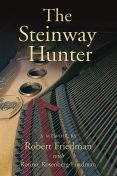 The Steinway Hunter, Robert Friedman, Ronnie Rosenberg-Friedman