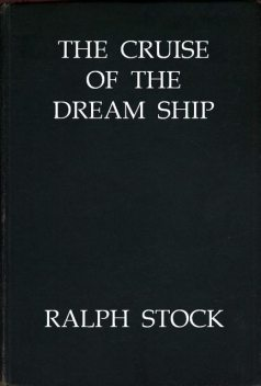The Cruise of the Dream Ship, Ralph Stock