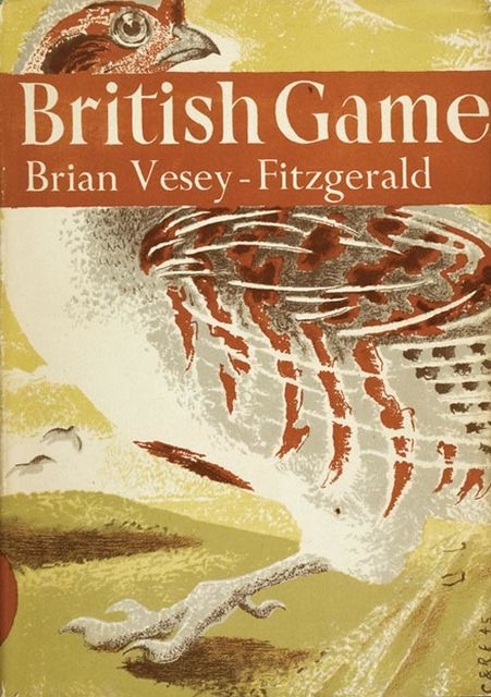 British Game (Collins New Naturalist Library, Book 2), Brian Vesey-Fitzgerald