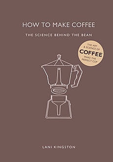 How to Make Coffee, Lani Kingston