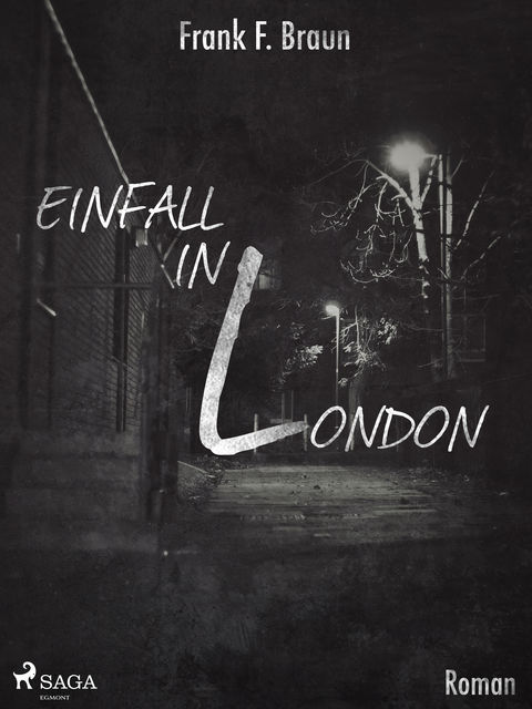 Einfall in London, Frank F. Braun