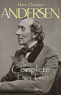 The Complete Fairy Tales and Stories , Hans Christian Andersen