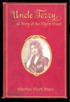Uncle Terry / A Story of the Maine Coast, Charles Clark Munn