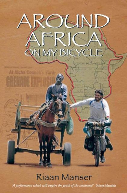 Around Africa On My Bicycle, Riaan Manser