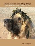 Dandelions and Dog Days – The Memoirs of a Gentle Giant, J.E.Thompson