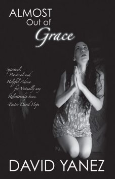Almost Out Of Grace, David Yanez