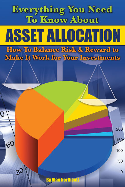 Everything You Need to Know About Asset Allocation, Alan Northcott
