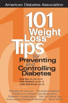 101 Weight Loss Tips for Preventing and Controlling Diabetes, Judith Wylie-Rosett, Anne Daly, Linda Delahanty