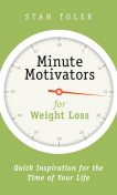 Minute Motivators for Weight Loss, Stan Toler
