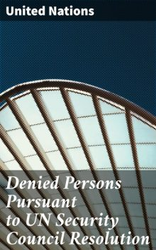 Denied Persons Pursuant to UN Security Council Resolution, United Nations