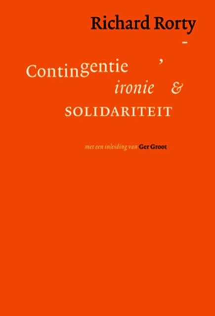 Contigentie, ironie en solidariteit, Richard Rorty