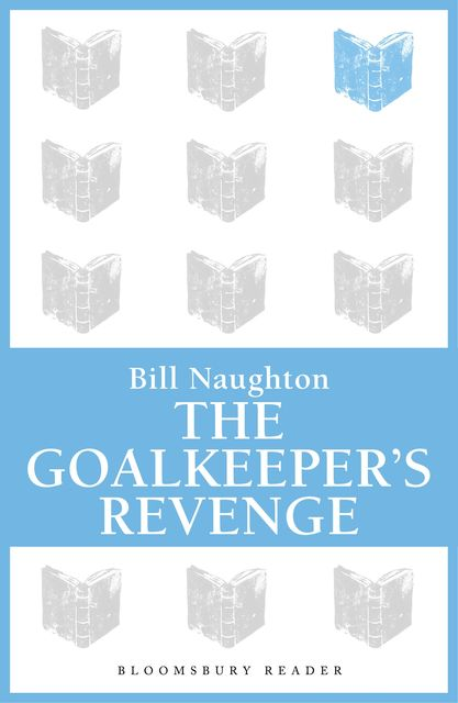 The Goalkeeper's Revenge, Bill Naughton