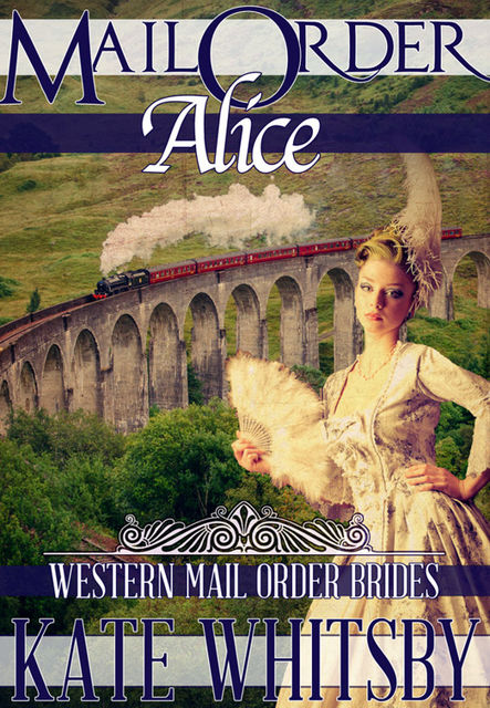 Mail Order Alice, Kate Whitsby
