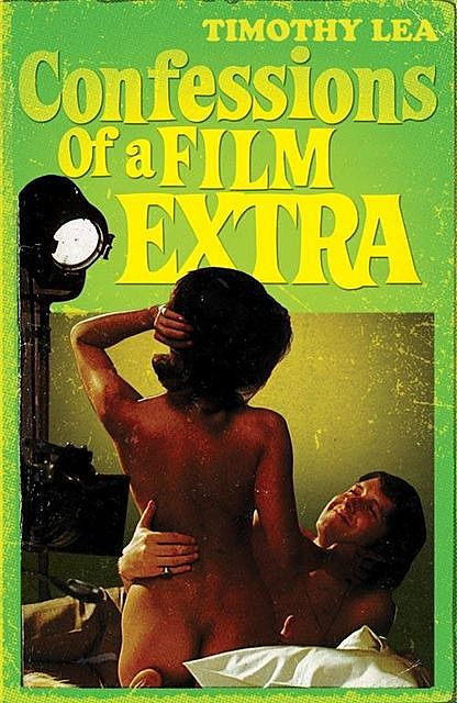 Confessions of a Film Extra, Timothy Lea