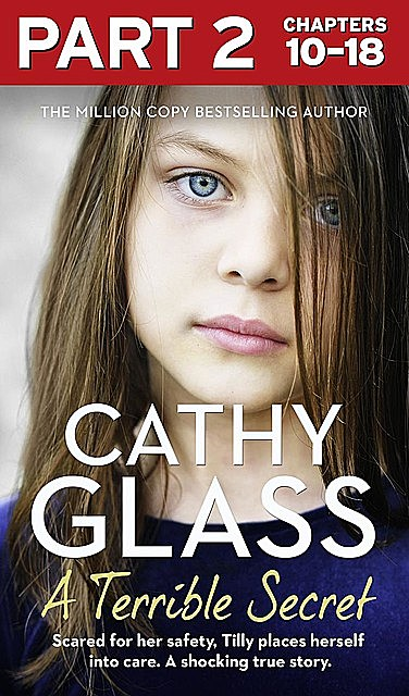 A Terrible Secret: Part 2 of 3, Cathy Glass