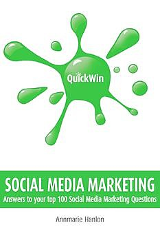 Quick Win Social Media Marketing, Annmarie Hanlon