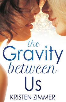 The Gravity Between Us, Kristen Zimmer