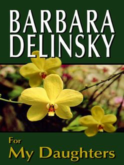 For My Daughters, Barbara Delinsky