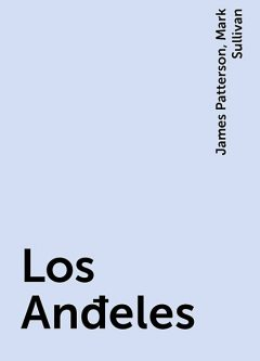 Los Anđeles, James Patterson, Mark Sullivan