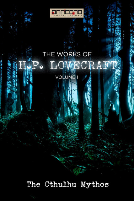 The Works of H.P. Lovecraft Vol. I – The Cthulhu Mythos, Howard Lovecraft