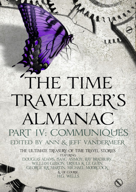 The Time Traveller's Almanac Part IV - Communiqués, Jeff Vandermeer, Ann VanderMeer