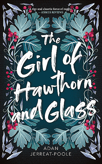 The Girl of Hawthorn and Glass, Adan Jerreat-Poole