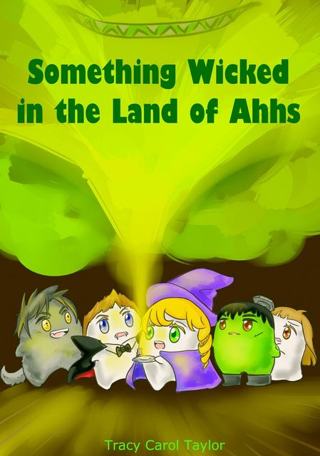 Something Wicked in the Land of Ahhhs, Tracy Taylor