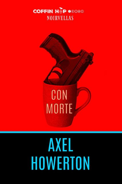 Con Morte, Axel Howerton