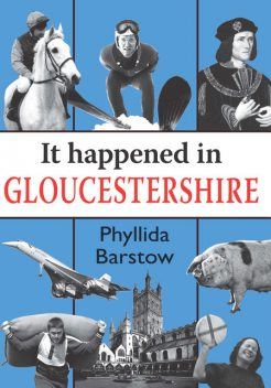 It Happened in Gloucestershire, Phyllida Barstow