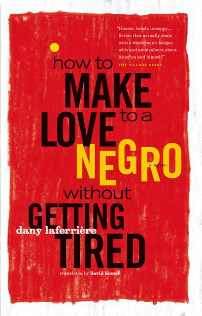 How to Make Love to a Negro Without Getting Tired, Dany Laferrière