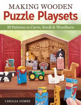 Making Wooden Puzzle Playsets, Carolea Hower