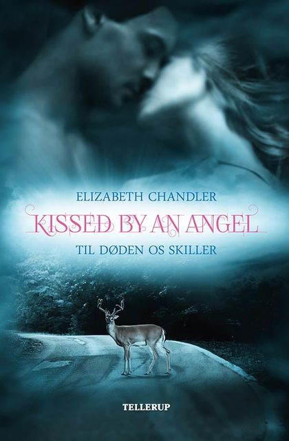 Kissed by an Angel #1: Til døden os skiller, Elizabeth Chandler