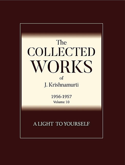 A Light to Yourself, Krishnamurti