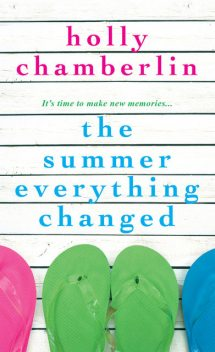 The Summer Everything Changed, Holly Chamberlin