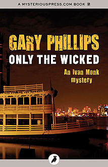 Only the Wicked, Gary Phillips