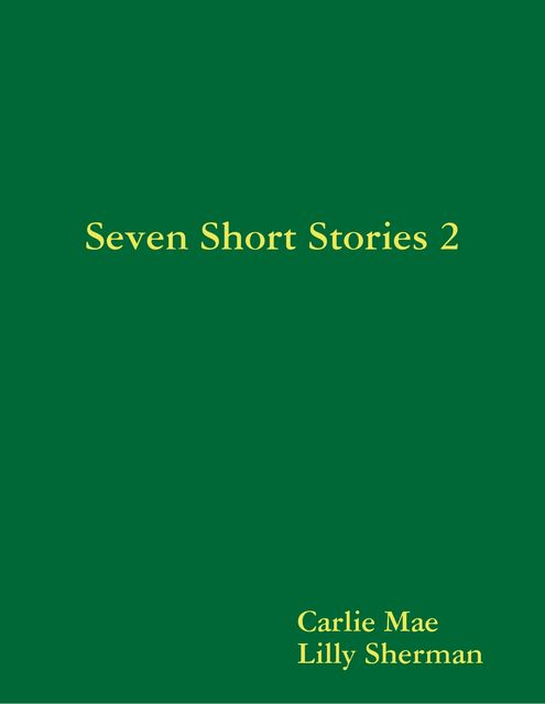 Seven Short Stories, Carlie Mae, Lilly Sherman