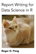 Report Writing for Data Science in R, Roger D.Peng