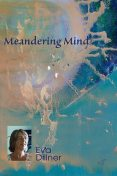 Meandering Mind, Eva Dillner