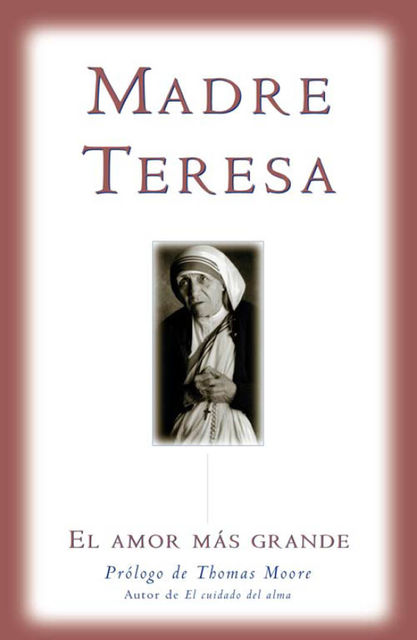 El amor mas grande, Mother Teresa