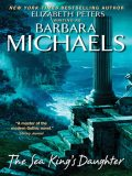 The Sea King's Daughter, Barbara Michaels