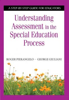 Understanding Assessment in the Special Education Process, Roger Pierangelo, George Giuliani