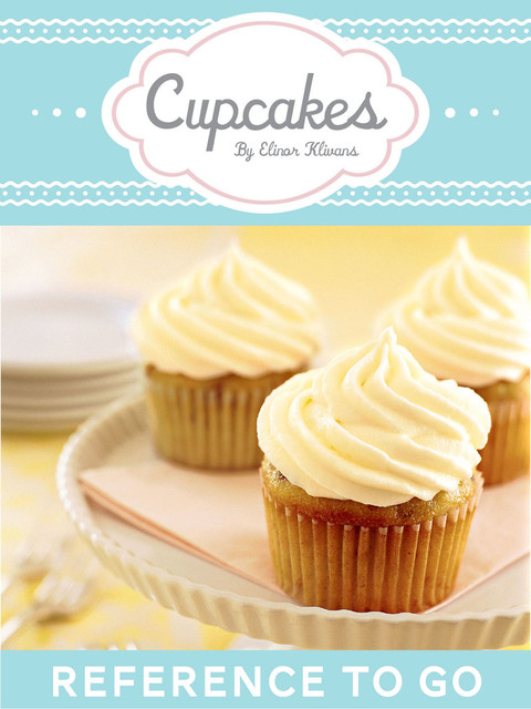 Cupcakes: Reference to Go, Elinor Klivans