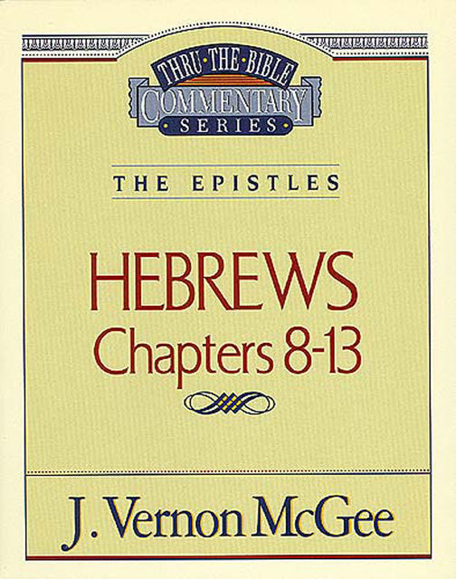 Hebrews II, J. Vernon McGee