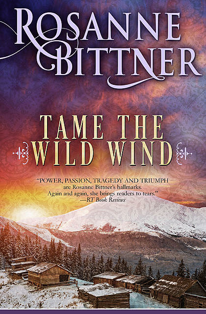 Tame the Wild Wind, Rosanne Bittner