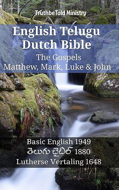 English Telugu Dutch Bible – The Gospels – Matthew, Mark, Luke & John, TruthBeTold Ministry